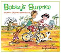 Bobby's Surprise : Kimberley Children's Literature by Kerry Anne Jordinson